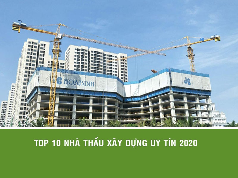 10 nhà thầu xây dựng uy tín năm 2020 mim